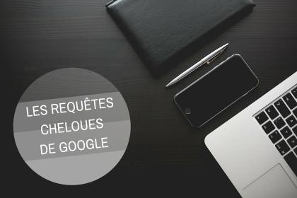 Les requêtes cheloues de Google, troisième épisode